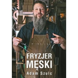 Książka Fryzjer Męski Adam Szulc ISBN 978-83-8116-457-3